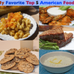 My Top 5 Favorite American Foods