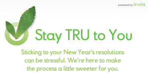 "Stay ""TRU to YOU"" with Truvia®"