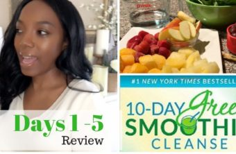 10-Day Green Smoothie Cleanse | Review, Snack Ideas, Tips DAYS 1-5